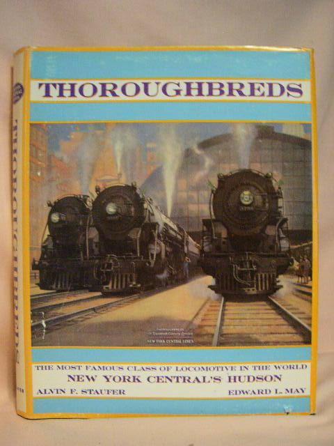 THOROUGHBREDS: NEW YORK CENTRAL'S 4-6-4 HUDSON, THE MOST FAMOUS CLASS OF STEAM LOCOMOTIVE IN ...