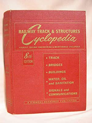 RAILWAY TRACK & STRUCTURES CYCLOPEDIA, 1955 [Previous: Dick, Merwin H.,