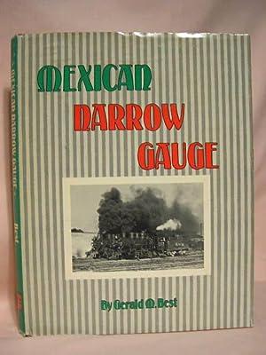 MEXICAN NARROW GAUGE: Best, Gerald M.