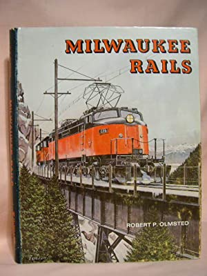 MILWAUKEE RAILS: Olmsted, Robert P.