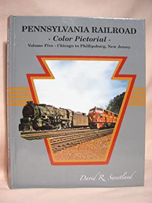 PENNSYLVANIA RAILROAD COLOR PICTORIAL, VOLUME FIVE [5]; CHICAGO TO PHILLIPSBURG, NEW JERSEY: ...