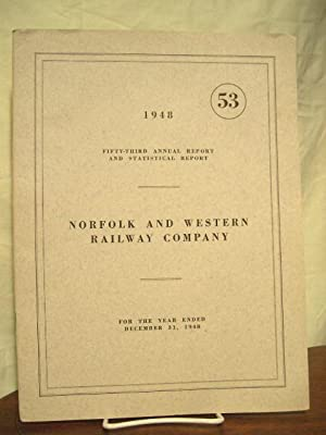 FIFTY-THIRD ANNUAL REPORT AND STATISTICAL RAPORT NORFOLK AND WESTERN RAILWAY COMPANY FOR THE YEAR ...