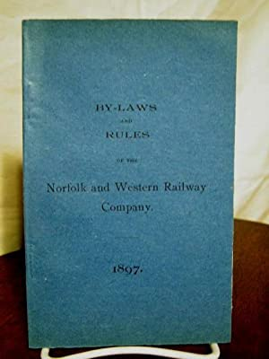 BY-LAWS AND RULES OF THE NORFOLK AND WESTERN RAILWAY COMPANY. ADOPTED DECEMBER 12, 1896. TO TAKE ...