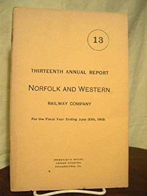 THIRTEENTH ANNUAL REPORT NORFOLK AND WESTERN RAILWAY COMPANY FOR THE FISCAL YEAR ENDING JUNE 30TH ...