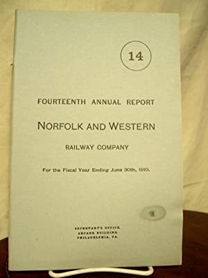FOURTEENTH ANNUAL REPORT NORFOLK AND WESTERN RAILWAY COMPANY FOR THE FISCAL YEAR ENDING JUNE 30TH ...