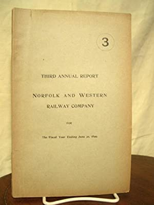 THIRD ANNUAL REPORT NORFOLK AND WESTERN RAILWAY COMPANY FOR THE FISCAL YEAR ENDING JUNE 30TH 1899