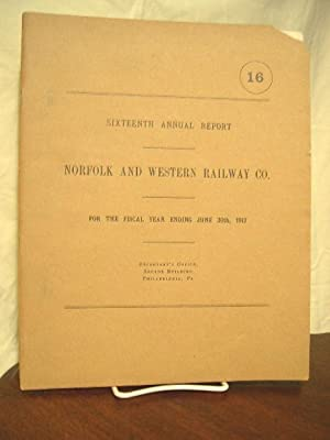 SIXTEENTH ANNUAL REPORT NORFOLK AND WESTERN RAILWAY COMPANY FOR THE FISCAL YEAR ENDING JUNE 30TH ...