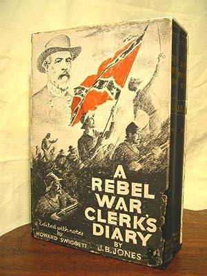 A REBEL WAR CLERK'S DIARY AT THE: Jones, J[ohn] B[eauchamp].(Howard