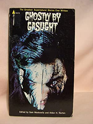 GHOSTLY BY GASLIGHT; FEARFUL TALES OF A: Moskowitz, Sam, and