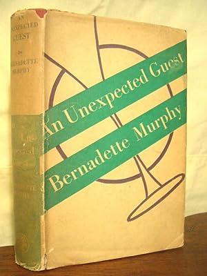 AN UNEXPECTED GUEST: Murphy, Bernadette