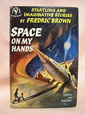 SPACE ON MY HANDS: Brown, Fredric