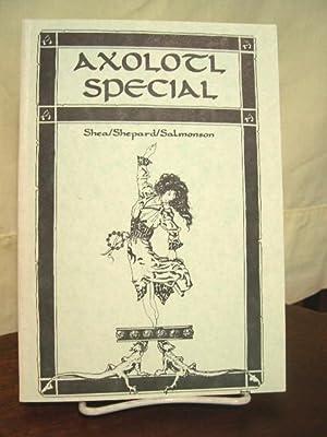 AXOLOTL SPECIAL I: Pelan, John C., editor [Michael Shea, Lucius Shepard, Jessica Amanda Salmonson]