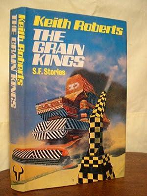 THE GRAIN KINGS: Roberts, Keith