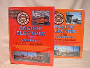THE PACIFIC ELECTRIC RAILWAY IN COLOR: VOLUMES I & II [1 & 2]: Copeland, P. Allen