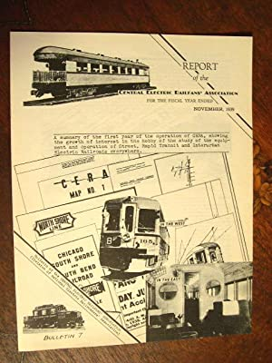 C.E.R.A. BULLETIN 7; REPORT OF THE CENTRAL ELECTRIC RAILFANS' ASSOCIATION FOR THE FISCAL YEAR ...
