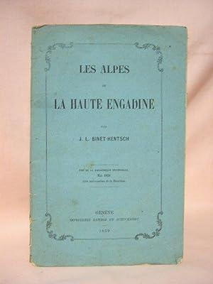 LES ALPES DE LA HAUTE ENGADINE; TIRÉ DE LA BIBLIOTHÈQUE UNIVERSELLE, MAI 1859, AVEC ...