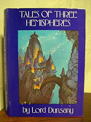 TALES OF THREE HEMISPHERES: Dunsany, Lord