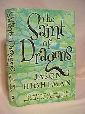 THE SAINT OF DRAGONS: Hightman, Jason