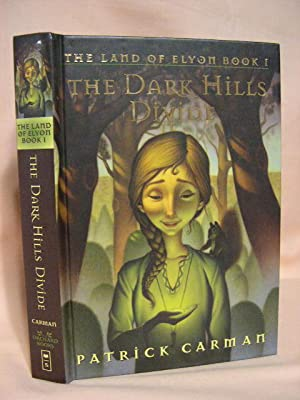 THE DARK HILLS DIVIDE; THE LAND OF ELYOM BOOK I: Carman, Patrick