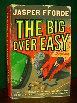 THE BIG OVER EASY: AN INVESTIGATION WITH THE NURSERY CRIME DIVISION: Fforde, Jasper