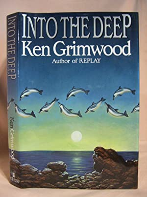 INTO THE DEEP: Grimwood, Ken