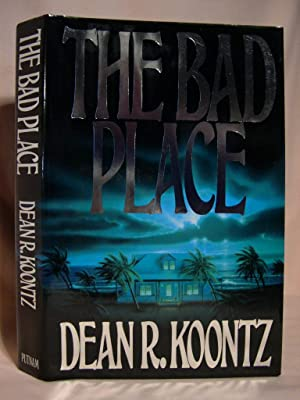 THE BAD PLACE: Koontz, Dean R.