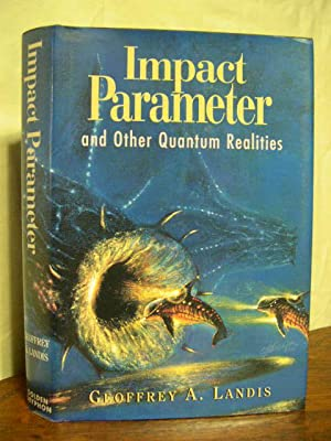 IMPACT PARAMETER AND OTHER QUANTUM REALITIES: Landis, Geoffrey A.
