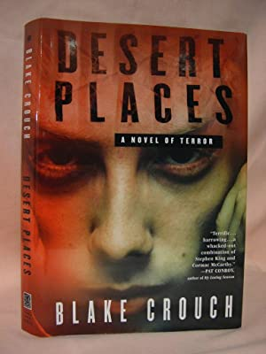 DESERT PLACES; A NOVEL OF TERROR: Crouch, Blake