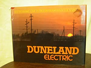 DUNELAND ELECTRIC; SOUTH SHORE LINE IN TRANSITION: Kaplan, Donald R.