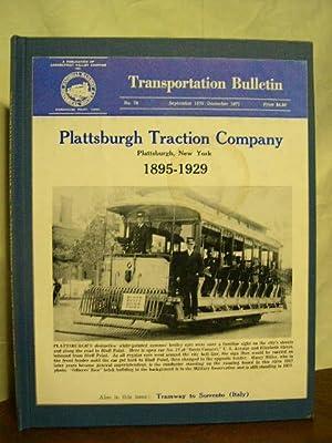 PLATTSBURGH TRACTION COMPANY, PLATTSBURGH, NEW YORK 1895-1929: TRANSPORTATION BULLETIN NO. 78, ...