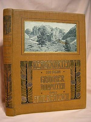 BERGFAHRTEN IN DEN GRÖDNER DOLOMITEN [MOUNTAIN RIDES IN THE VAL GARDENA DOLOMITES]: Benesch, ...