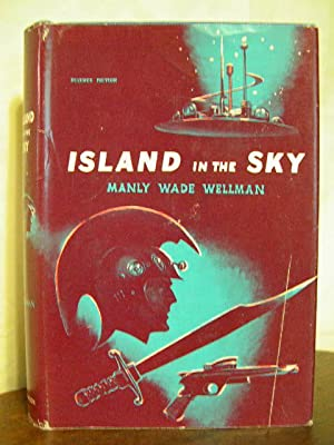 ISLAND IN THE SKY: Wellman, Manly Wade