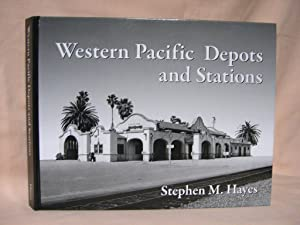 WESTERN PACIFIC DEPOTS AND STATIONS: Hayes, Stephen M.