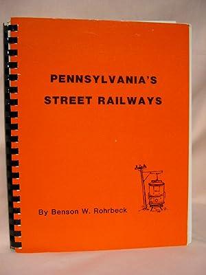 PENNSYLVANIA'S STREET RAILWAYS: Rohrbeck, Benson W.