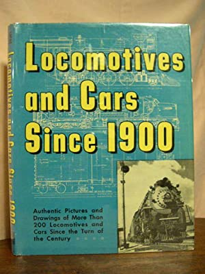 LOCOMOTIVES AND CARS SINCE 1900: Lucas, Walter A., editor