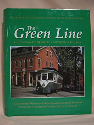 THE GREEN LINE: THE CINCINNATI, NEWPORT &: Lehmann, Terry W.,