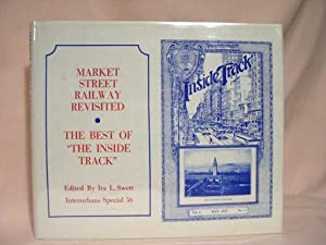 """MARKET STREET RAILWAY REVISITED: THE BEST OF """"THE INSIDE TRACK."""" INTERURBANS SPECIAL 56: ..."""