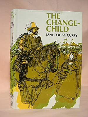 THE CHANGE-CHILD: Curry, Jane Louise