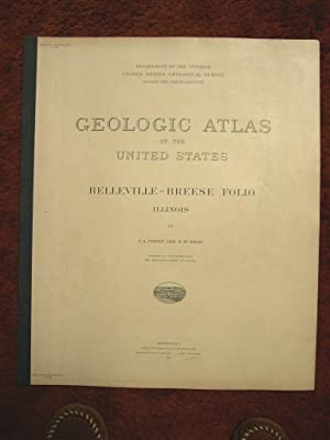 GEOLOGIC ATLAS OF THE UNITED STATES; BELLEVILLE-BREESE FOLIO, ILLINOIS; FOLIO 195: Udden, J.A., E.W...