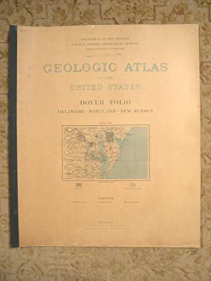 GEOLOGIC ATLAS OF THE UNITED STATES; DOVER FOLIO, DELAWARE-MARYLAND-NEW JERSEY; FOLIO 137: Miller, ...