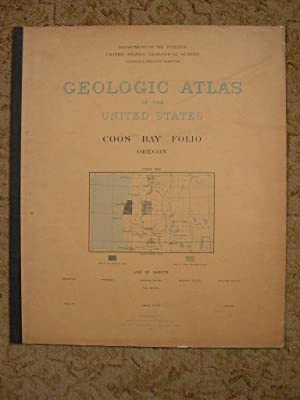 GEOLOGIC ATLAS OF THE UNITED STATES; COOS BAY FOLIO, OREGON; FOLIO 73: Diller, J.S. and Charles D. ...