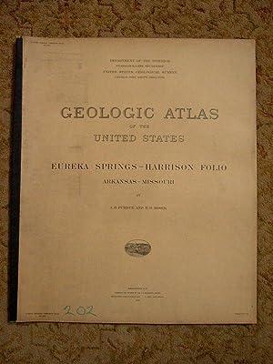 GEOLOGIC ATLAS OF THE UNITED STATES; EUREKA SPRINGS-HARRISON FOLIO, ARKANSAS-MISSOURI; FOLIO 202: ...
