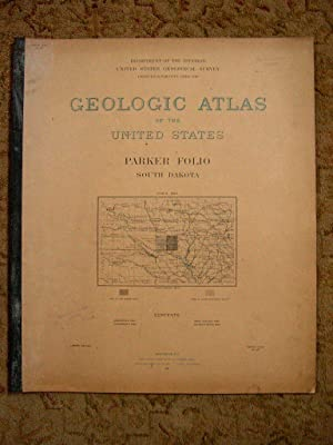 GEOLOGIC ATLAS OF THE UNITED STATES; PARKER FOLIO, SOUTH DAKOTA; FOLIO 97: Todd, J.E., and Charles ...