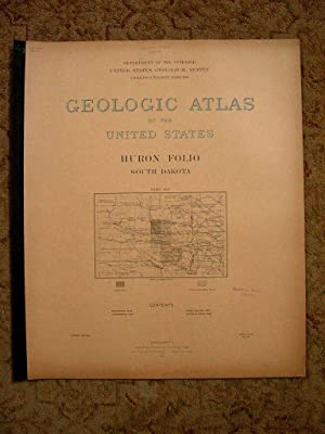 GEOLOGIC ATLAS OF THE UNITED STATES; HURON FOLIO, SOUTH DAKOTA; FOLIO 113: Todd, J.E., and Charles ...