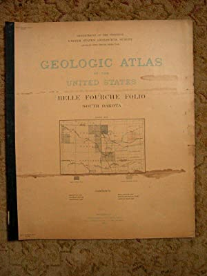 GEOLOGIC ATLAS OF THE UNITED STATES; BELLE FOURCHE FOLIO, SOUTH DAKOTA; FOLIO 164: Darton, N.H., ...