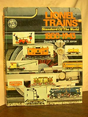 LIONEL TRAINS, STANDARD OF THE WORLD 1900-1943: Fraley, Donald S.,