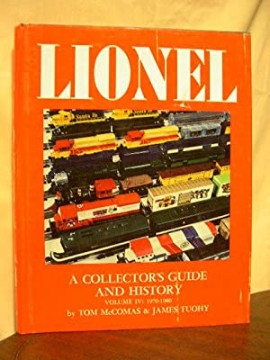 A COLLECTOR'S GUIDE AND HISTORY TO LIONEL TRAINS, VOLUME IV: 1970-1980: McComas, Tom, and ...