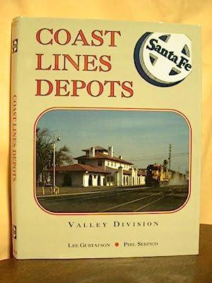 SANTA FE COAST LINES DEPOTS: VALLEY DIVISION: Gustafson, Lee, and