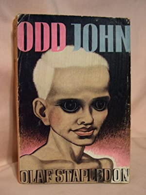 ODD JOHN: A STORY BETWEEN JEST AND EARNEST: Stapledon, Olaf