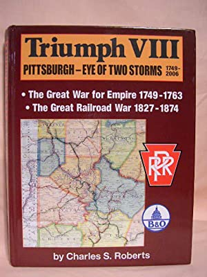 TRIUMPH VIII; PITTSBURGH 1749-2006: Roberts, Charles S.